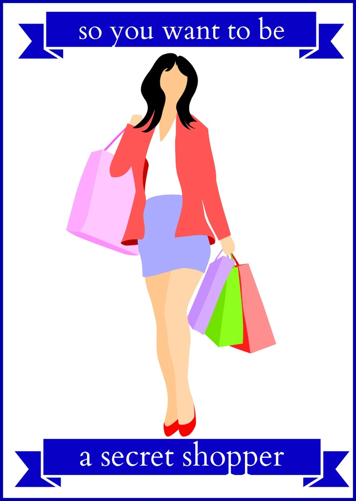 so you want to be a secret shopper