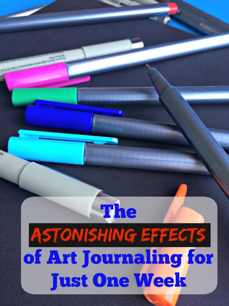 The Astonishing Effects of Art Journaling for Just One Week