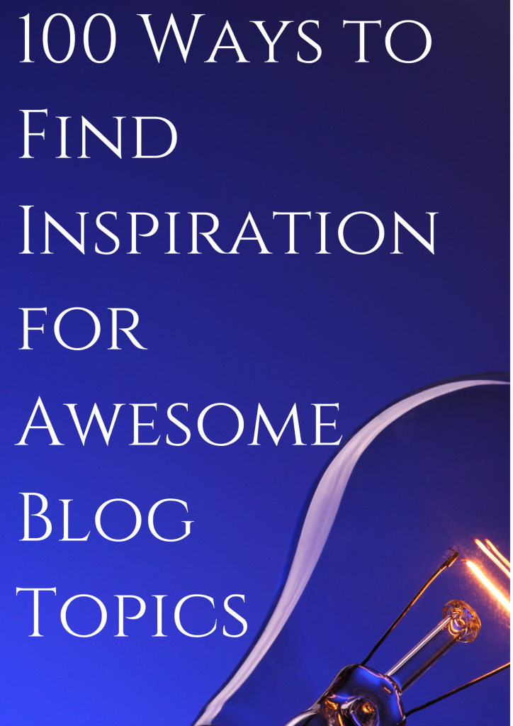 Find inspiration for awesome blog topics