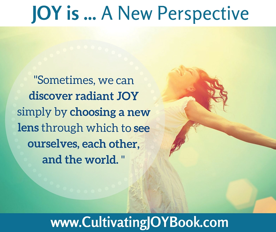 Joy-is...A-New-Perspective-CultivatingJoy
