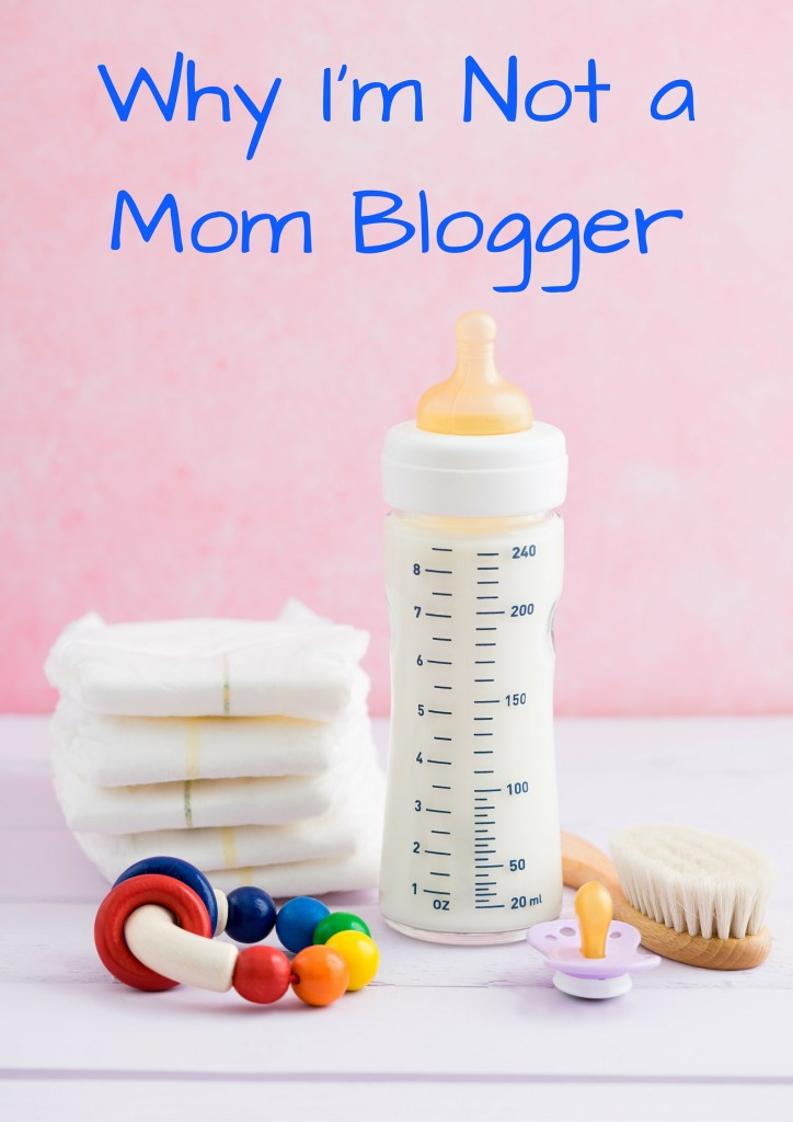 Why I'm Not a Mom Blogger